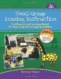 Small-Group Reading Instruction: A Differentiated Teaching Model for Beginning and Strugglin...