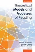 Theoretical Models and Processes of Reading, 6th Edition