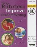 Using Rubrics to Improve Student Writing, Grade K