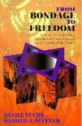 From Bondage to Freedom: A Survey of Jewish History from the Babylonian Captivity to the Com...