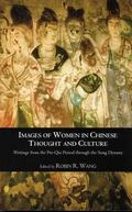 Images of Women in Chinese Thought and Culture Writings from the Pre-Qin Period Through Song...