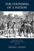 Founding of a Nation A History of the American Revolution 1763-1776