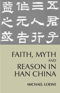 Faith, Myth And Reason In Han China