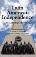 Latin American Independence : An Anthology of Sources