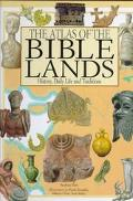 Atlas of the Bible Lands History, Daily Life and Traditions