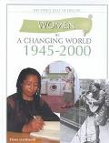 Women in a Changing World 1945-2000