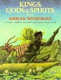 Kings, Gods and Spirits from African Mythology - Jan Knappert - Hardcover