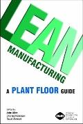 Lean Manufacturing: A Plant Floor Guide - John Allen - Hardcover
