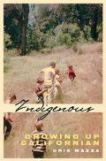 Indigenous Growing Up Californian