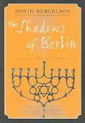 Shadows Of Berlin The Berlin Stories Of Dovid Bergelson