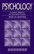 Psychology: A Guide to Reference and Information Sources - Pam M. Baxter - Hardcover