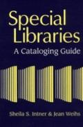 Special Libraries A Cataloging Guide