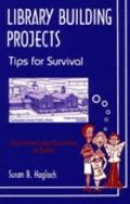 Library Building Projects Tips for Survival