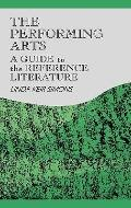 Performing Arts A Guide to the Reference Literature