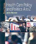 Health Care Policy and Politics A-Z