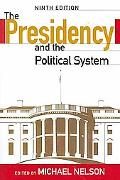 The Presidency and the Political System, 9th Edition