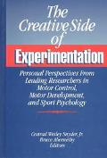 The Creative Side of Experimentation: Personal Perspectives from Leading Researchers in Moto...