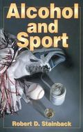 Alcohol and Sport Robert D. Stainback