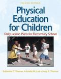 Physical Education for Children Daily Lesson Plans for Elementary School