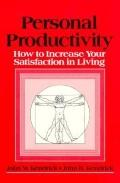 Personal Productivity How to Increase You Satisfaction in Living