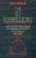Ili Rebellion The Moslem Challenge to Chinese Authority in Xinjiang, 1944-1949