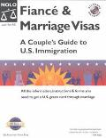 Fiance & Marriage Visas A Couple's Guide to U.S. Immigration