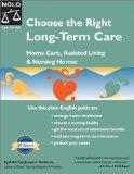 Choose the Right Long-Term Care: Home Care, Assisted Living & Nursing Homes