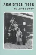 Armistice 1918 - Bullitt Lowry - Hardcover