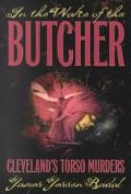 In the Wake of the Butcher Cleveland's Torso Murders