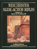 Winchester Slide-Action Rifles, Vol. 2 - Ned Schwing - Hardcover