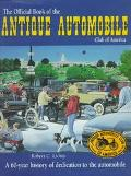 Official Book of the Antique Automobile Club of America A 60-Year History of Dedication to t...