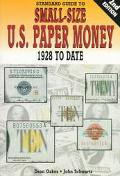Standard Guide to Small-Size U.S. Paper Money 1928 To Date