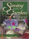 Sewing for Your Garden - Carolyn Vosburg Hall - Paperback
