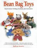 Bean Bag Toys: Easy-to-Make Clothing, Furniture and Accessories