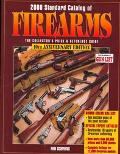2000 Standard Catalog of Firearms: The Collectors Price and Reference Guide