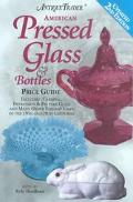Antique Trader American Pressed Glass and Bottles Price Guide