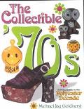 Collectible '70s A Price Guide to the Polyester Decade