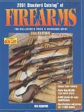 2001 Standard Catalog of Firearms: The Collector's Price and Reference Guide - Ned Schwing -...