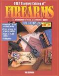 2002 Standard Catalog of Firearms The Collector's Price & Reference Guide