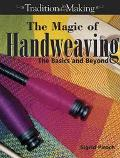 Magic of Hand Weaving The Basics and Beyond