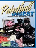 Paintball Digest The Complete Guides to Games, Gear & Tactics