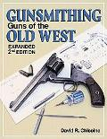 Gunsmithing Guns of the Old West