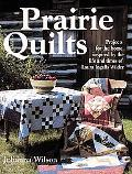 Prairie Quilts Projects for the Home Inspired by the Life and Times of Laura Ingalls Wilder