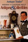Antique Trader's Answers to Questions About Antiques & Collectibles