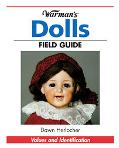 Warman's Dolls Field Guide Values and Identification
