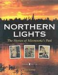 Northern Lights The Stories of Minnesota's Past