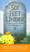 Six Feet Under A Graveyard Guide To Minnesota