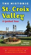 Historic St. Croix Valley : A Guided Tour