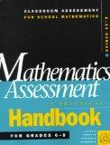 Mathematics Assessment: A Practical Handbook for Grades 6-8 (Classroom Assessment for School...