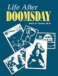 Life After Doomsday A Survivalist Guide to Nuclear War and Other Major Disasters